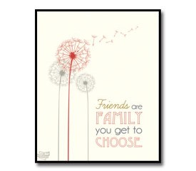 Friends Quote Poster – Friends Are Family You Get To Choose